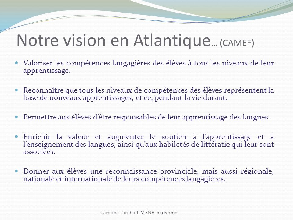 Notre vision en Atlantique… (CAMEF)