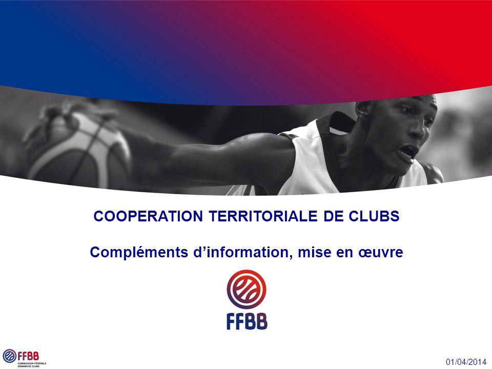 COOPERATION TERRITORIALE DE CLUBS Compléments d'information, mise en œuvre