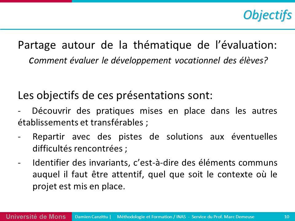 Objectifs Partage autour de la thématique de l'évaluation: comment évaluer le développement vocationnel des élèves