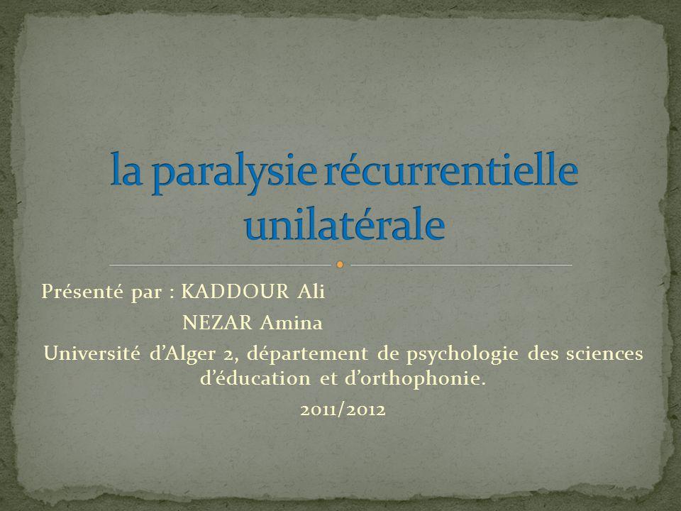la paralysie récurrentielle unilatérale