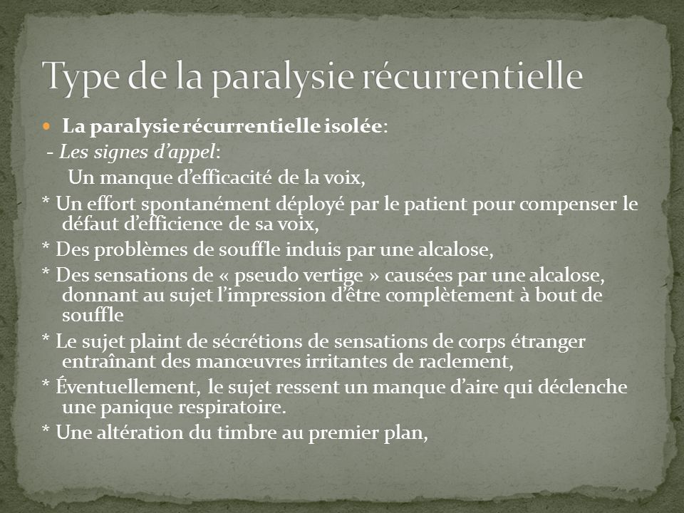 Type de la paralysie récurrentielle