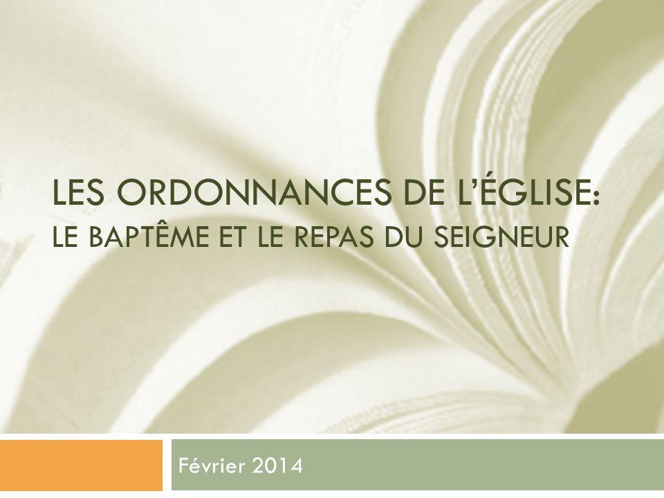 LES ORDONNANCES DE L'ÉGLISE: Le baptême et le repas du Seigneur