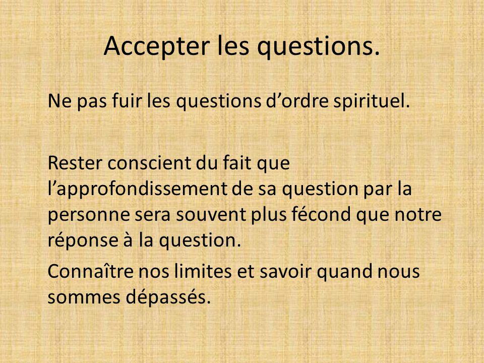 Accepter les questions.