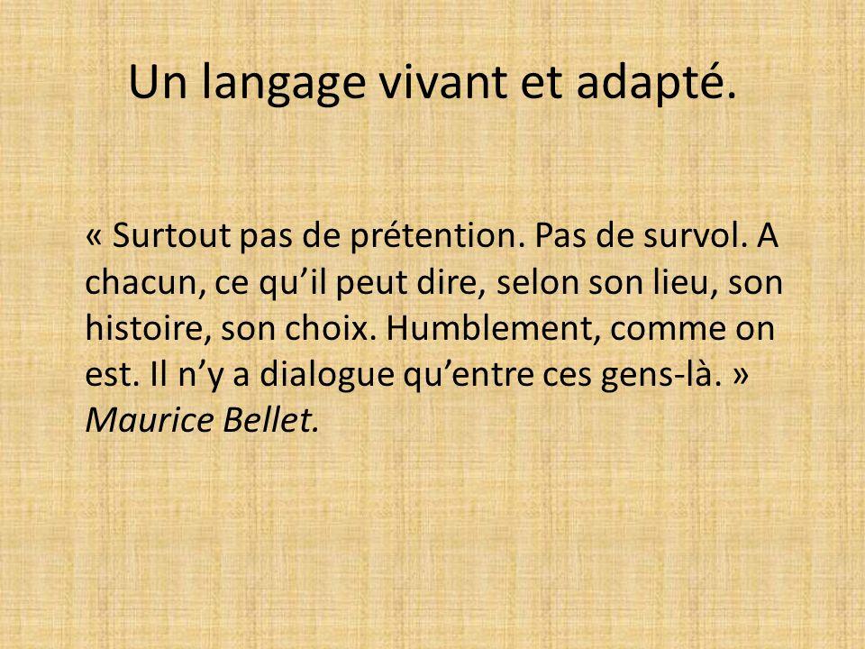 Un langage vivant et adapté.