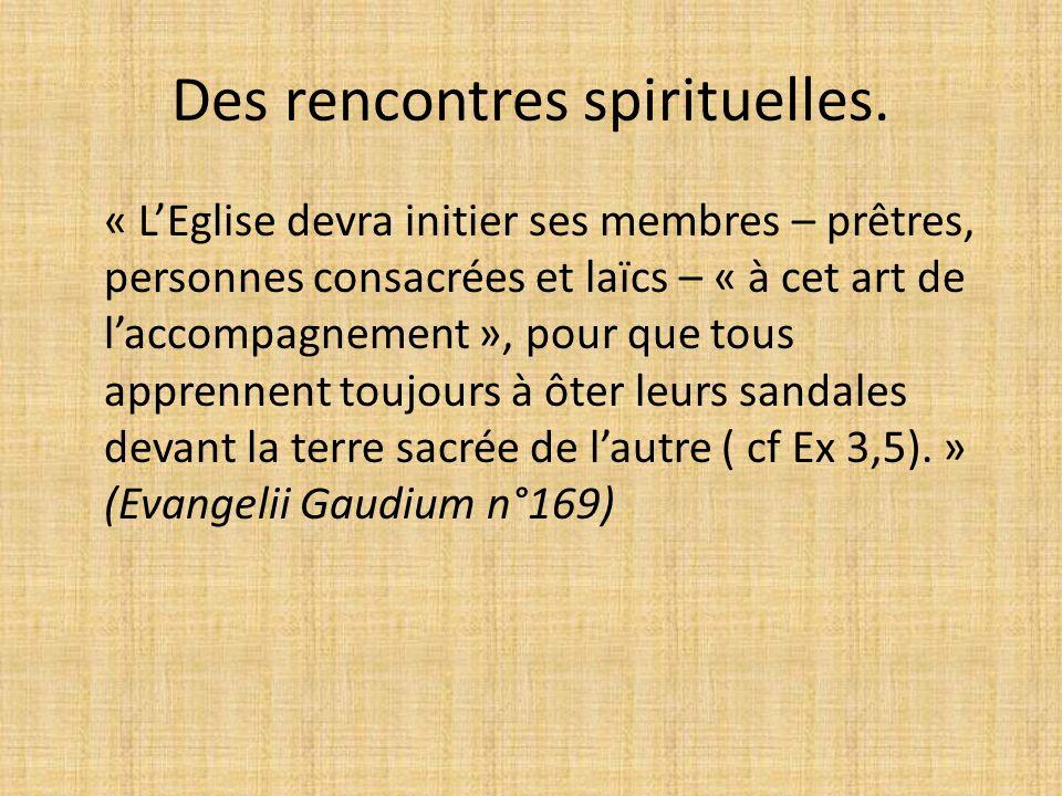 Des rencontres spirituelles.
