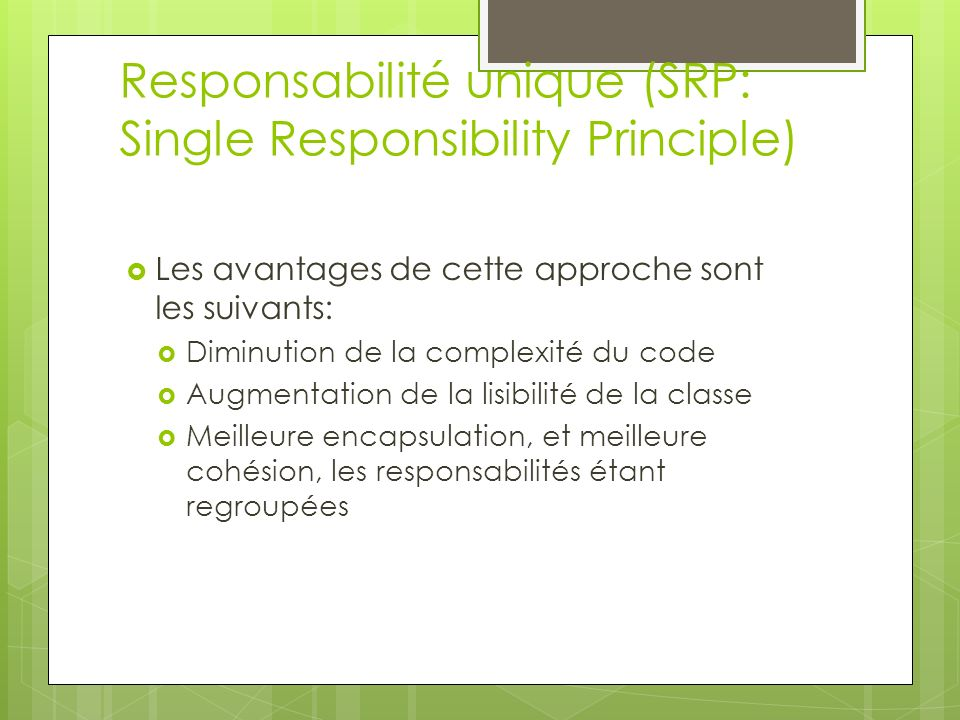 Responsabilité unique (SRP: Single Responsibility Principle)