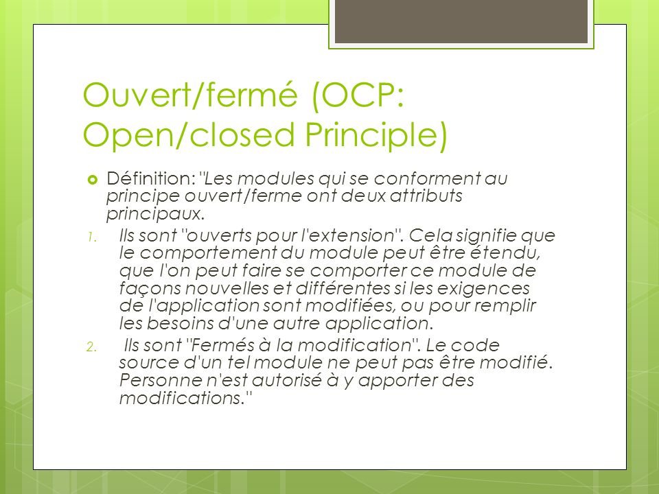 Ouvert/fermé (OCP: Open/closed Principle)