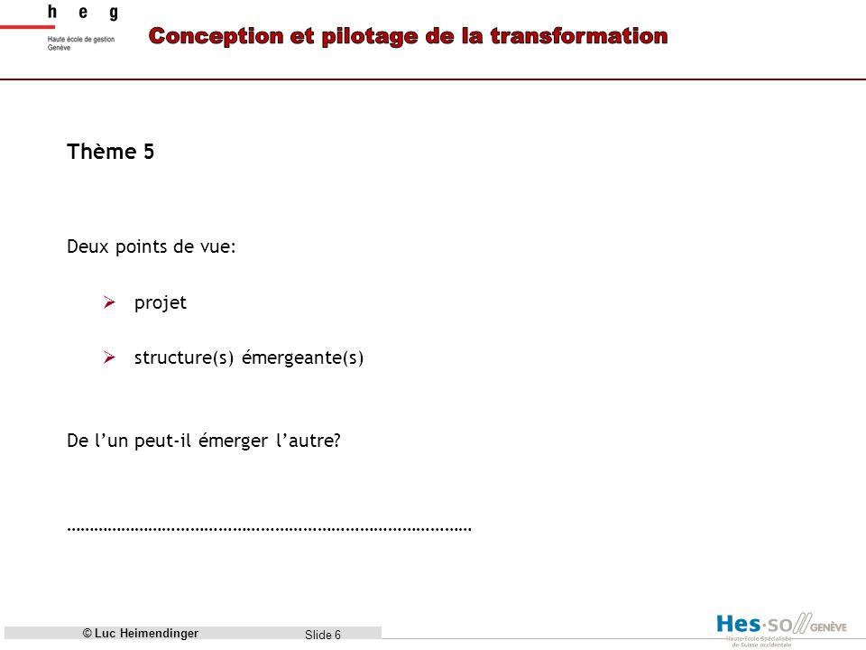 Thème 5 Deux points de vue: projet structure(s) émergeante(s)