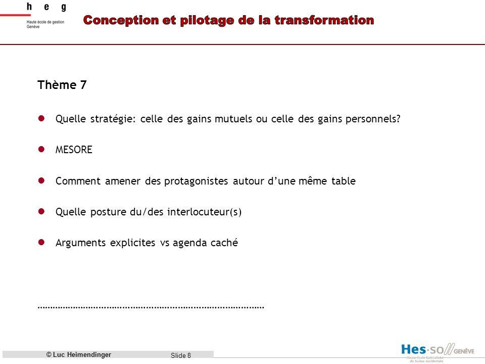 Thème 7 Quelle stratégie: celle des gains mutuels ou celle des gains personnels MESORE. Comment amener des protagonistes autour d'une même table.