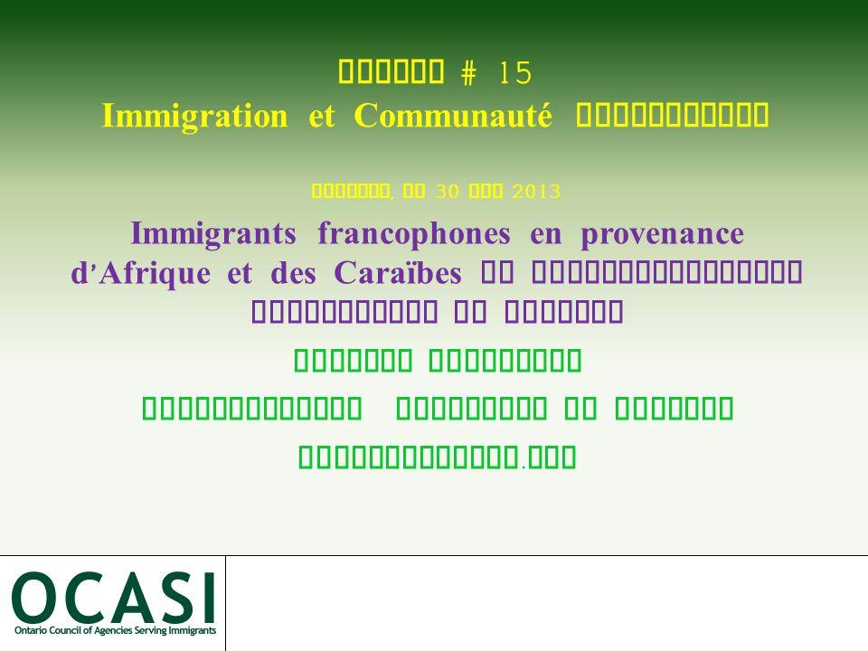 CdnImm # 15 Immigration et Communauté francophone Toronto, le 30 mai 2013