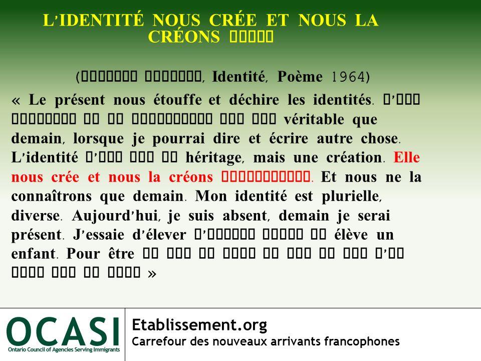 L'IDENTITÉ NOUS CRÉE ET NOUS LA CRÉONS AUSSI
