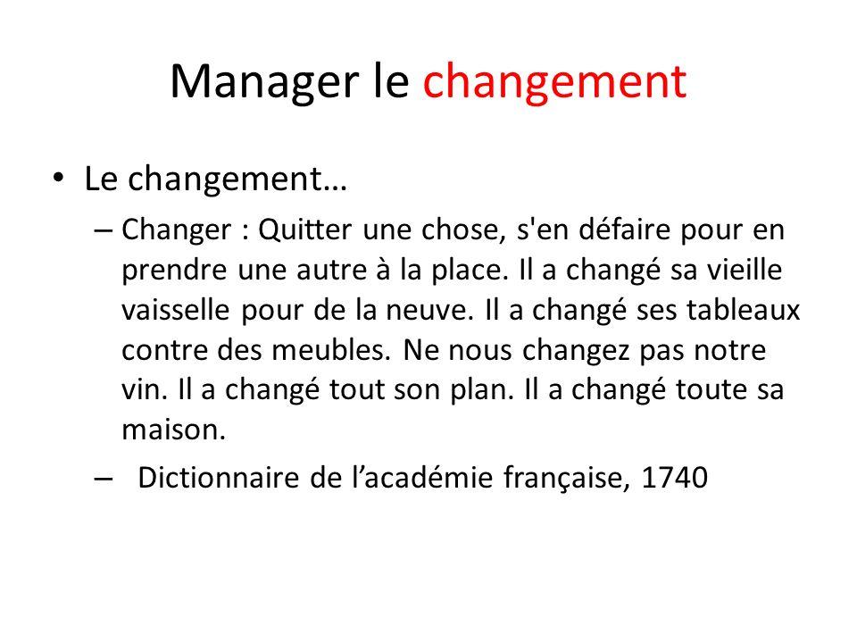 Manager le changement Le changement…