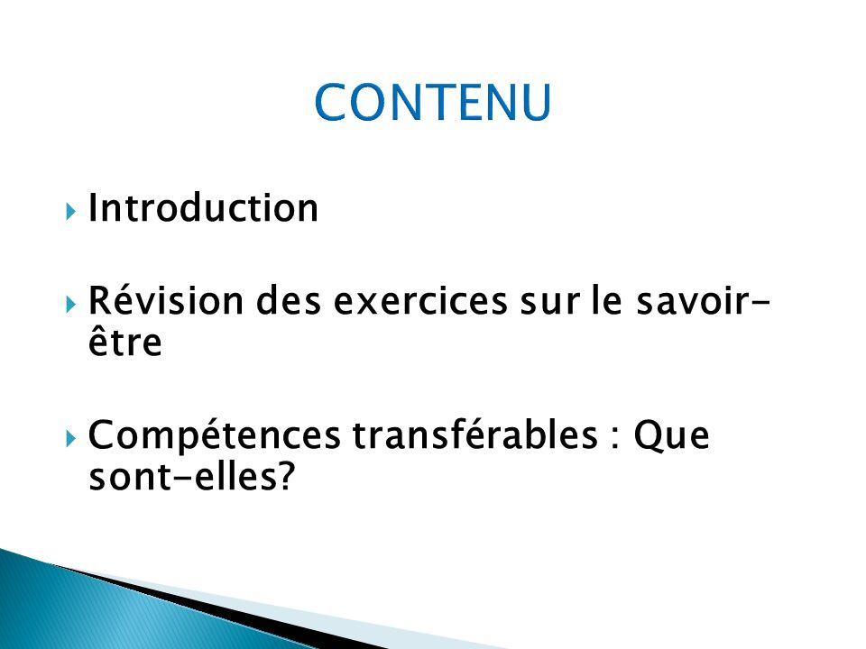 CONTENU Introduction Révision des exercices sur le savoir- être