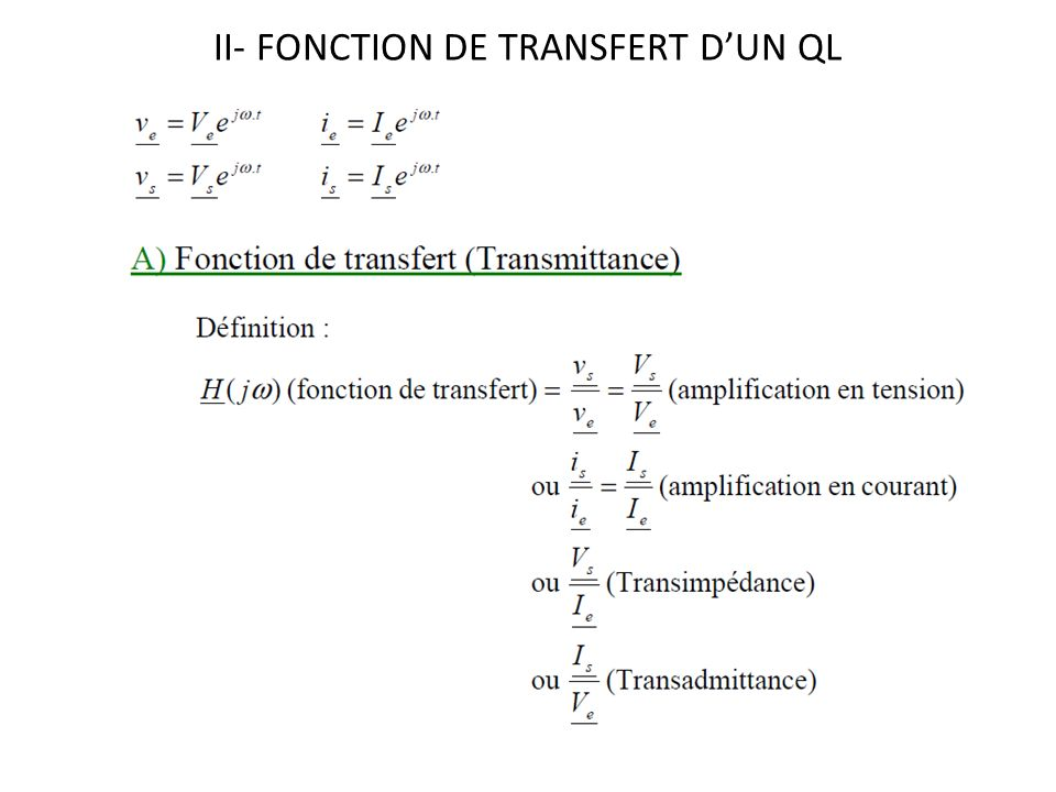 II- FONCTION DE TRANSFERT D'UN QL