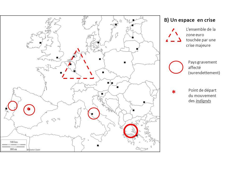 B) Un espace en crise L'ensemble de la zone euro touchée par une crise majeure. Pays gravement affecté (surendettement)
