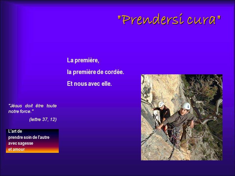 Prendersi cura La première, la première de cordée.