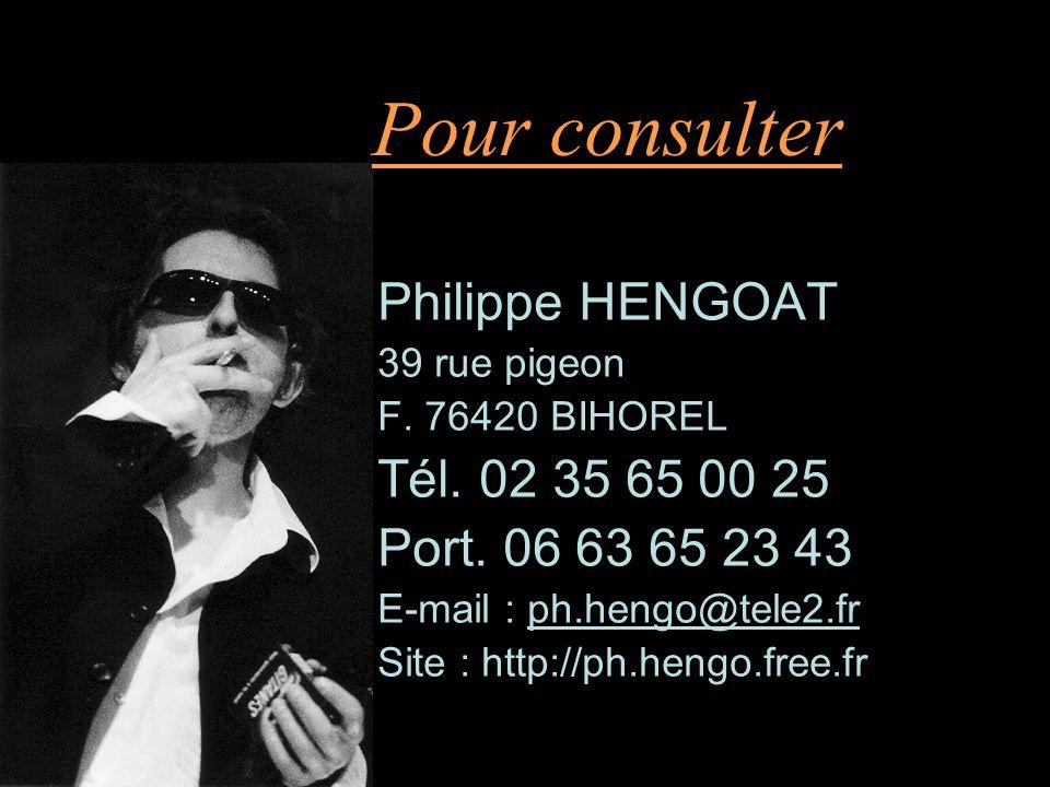 Pour consulter Philippe HENGOAT Tél. 02 35 65 00 25