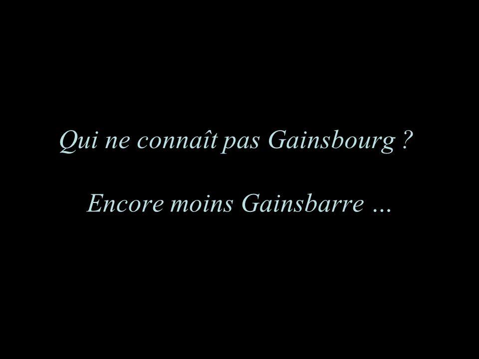Qui ne connaît pas Gainsbourg