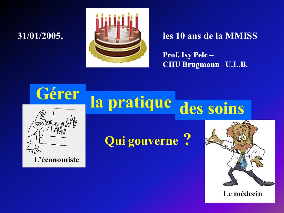 Gérer la pratique des soins Qui gouverne 31/01/2005,