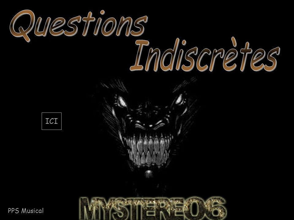 Questions Indiscrètes ICI PPS Musical