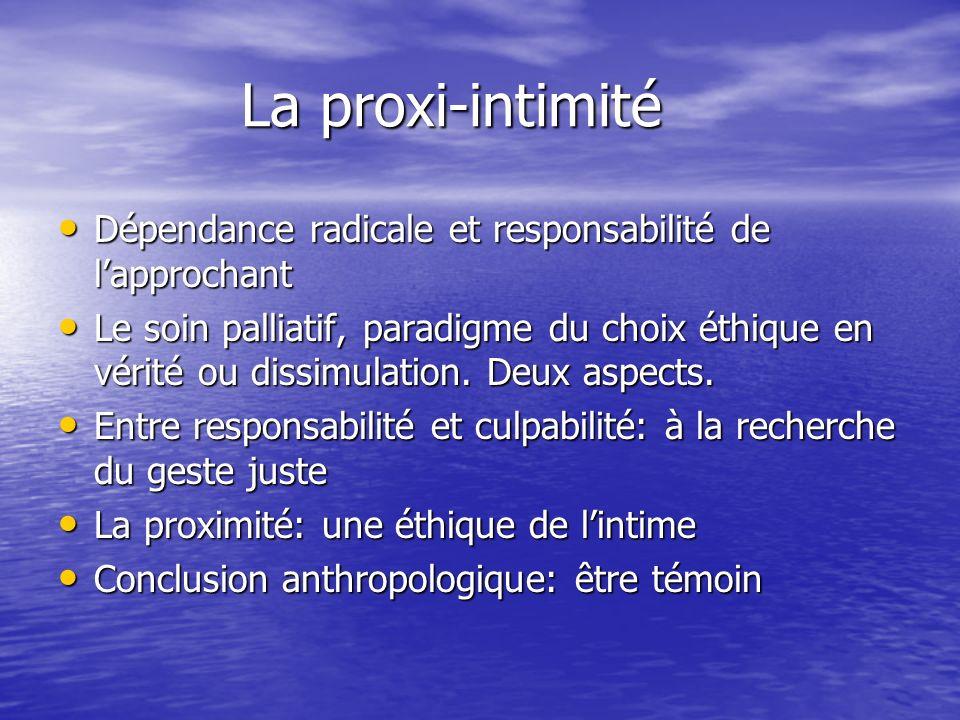 La proxi-intimité Dépendance radicale et responsabilité de l'approchant.