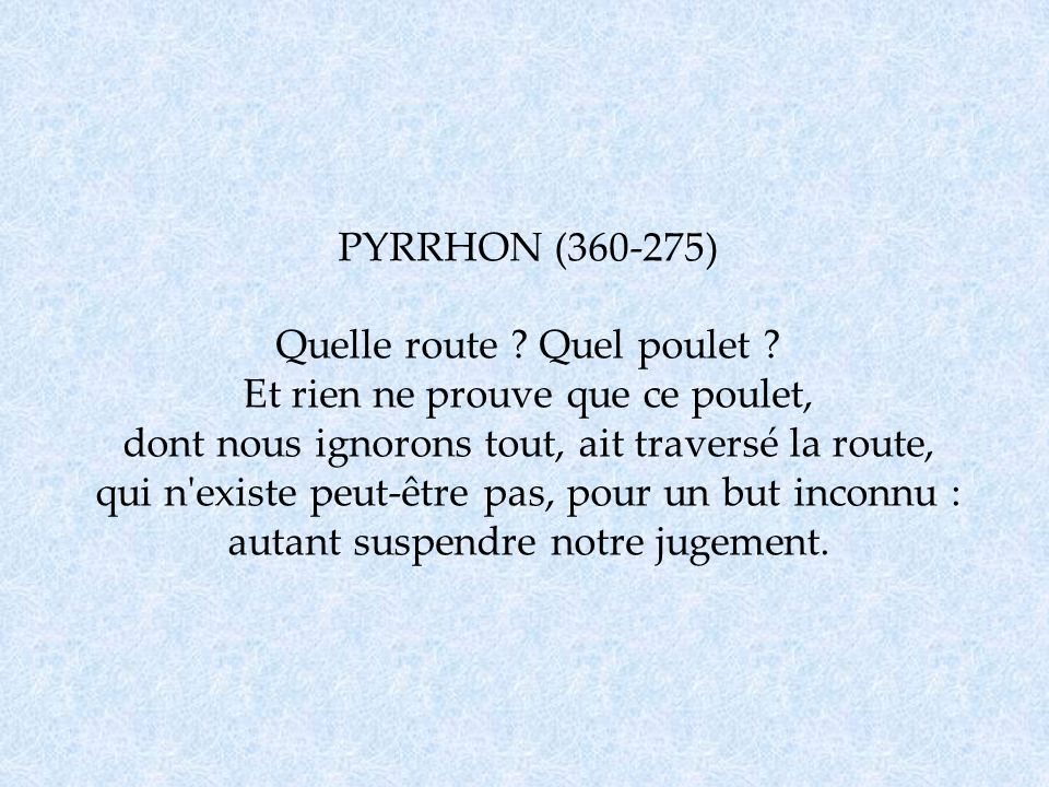PYRRHON (360-275) Quelle route. Quel poulet