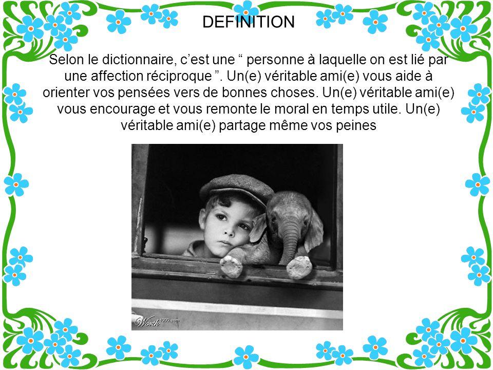 DEFINITION Selon le dictionnaire, c'est une personne à laquelle on est lié par une affection réciproque .