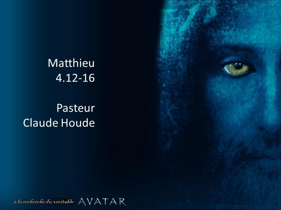Matthieu 4.12-16 Pasteur Claude Houde