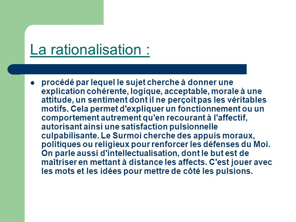 La rationalisation :