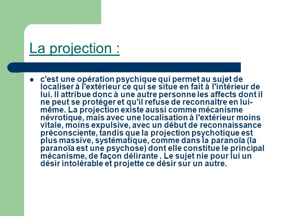 La projection :
