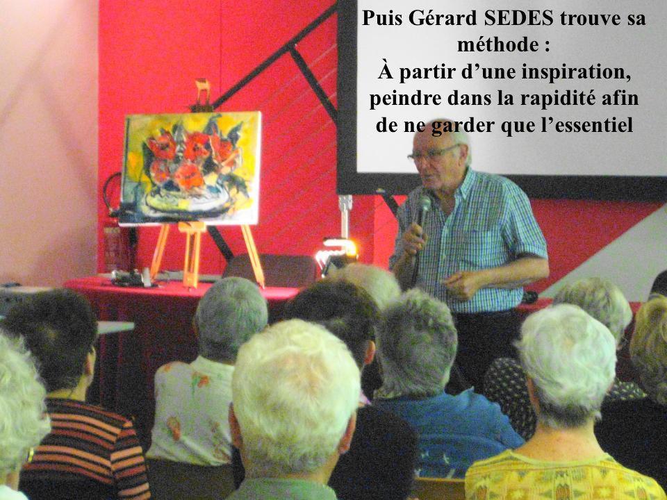 Puis Gérard SEDES trouve sa méthode :