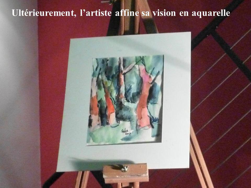 Ultérieurement, l'artiste affine sa vision en aquarelle