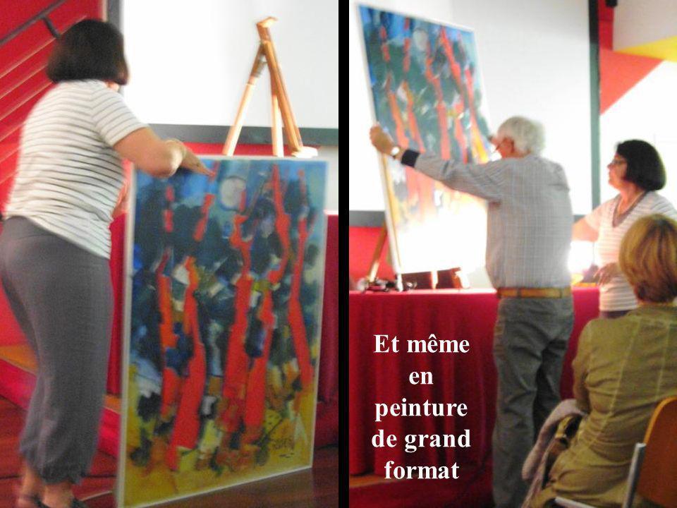 Et même en peinture de grand format