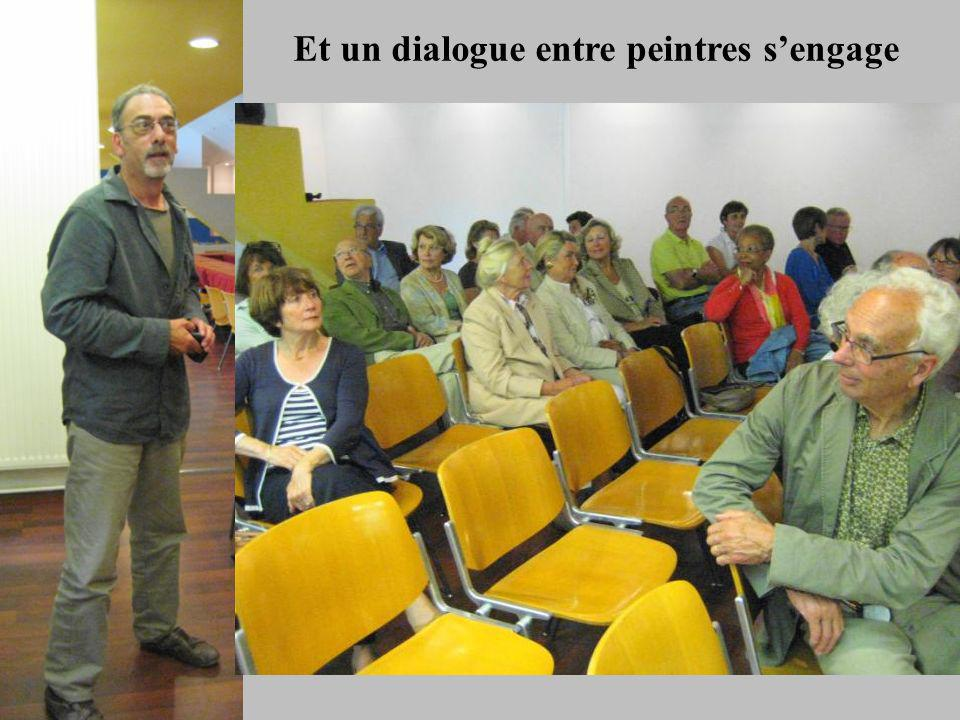 Et un dialogue entre peintres s'engage