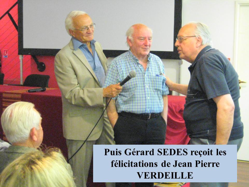 Puis Gérard SEDES reçoit les félicitations de Jean Pierre VERDEILLE