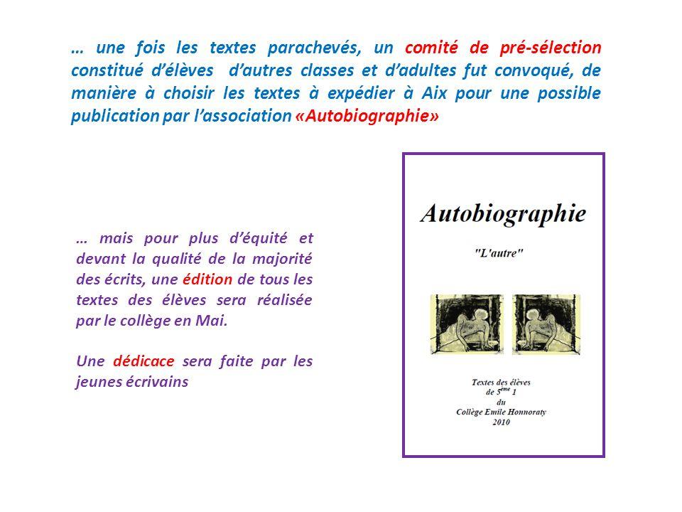 … une fois les textes parachevés, un comité de pré-sélection constitué d'élèves d'autres classes et d'adultes fut convoqué, de manière à choisir les textes à expédier à Aix pour une possible publication par l'association «Autobiographie»