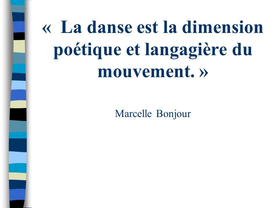 « La danse est la dimension poétique et langagière du mouvement