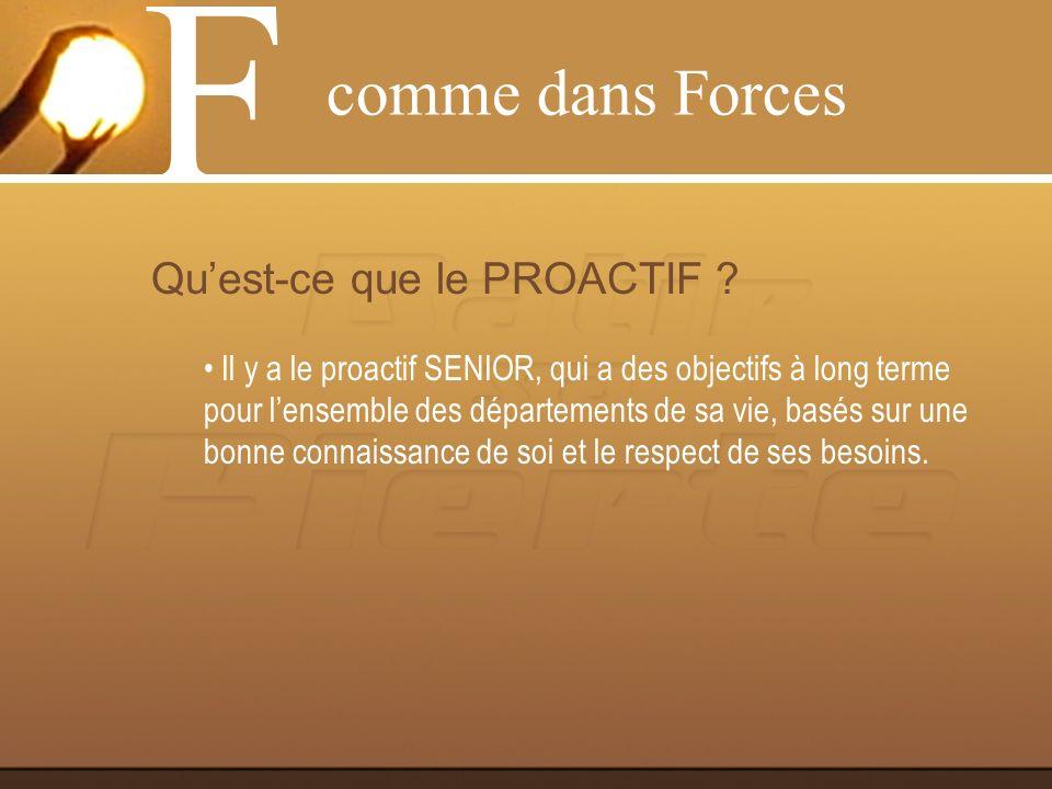 F comme dans Forces Qu'est-ce que le PROACTIF