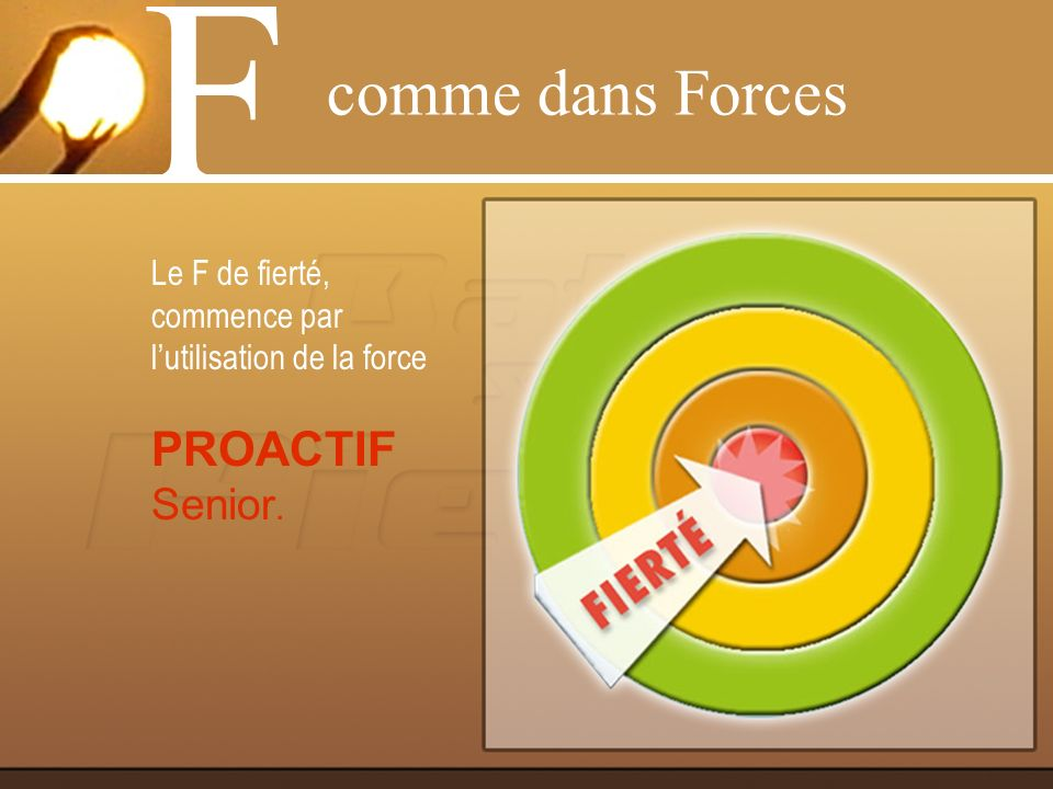 F comme dans Forces PROACTIF Senior.