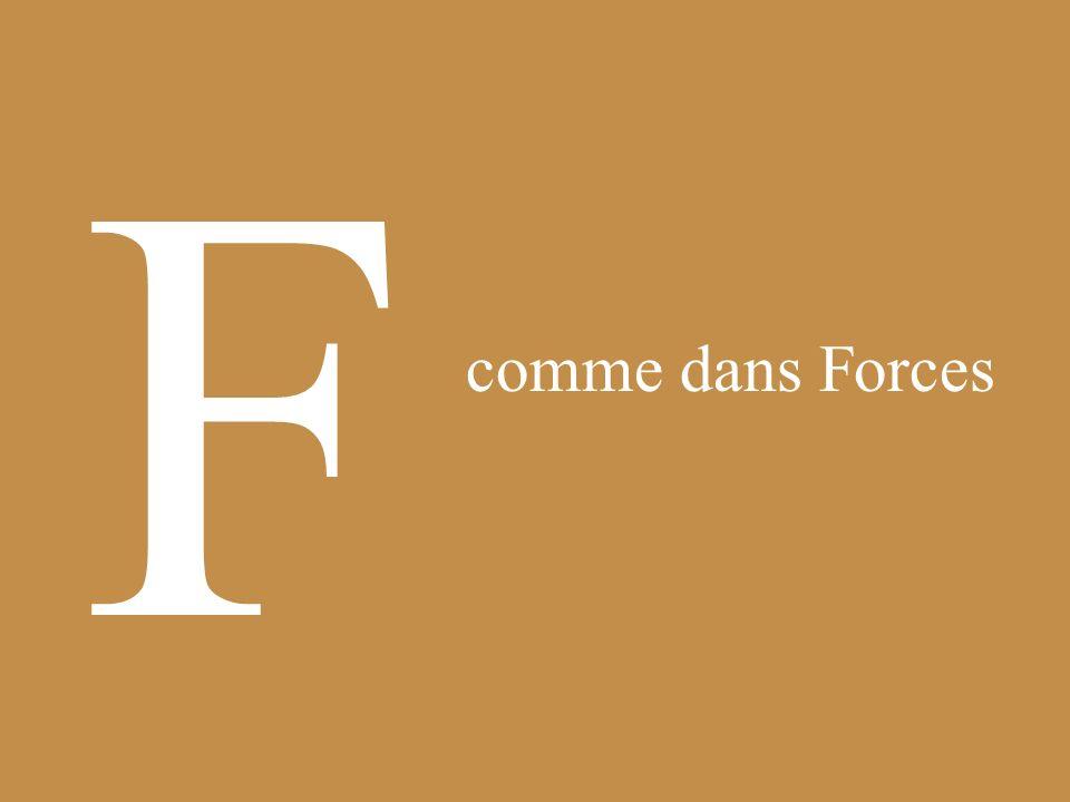 F comme dans Forces