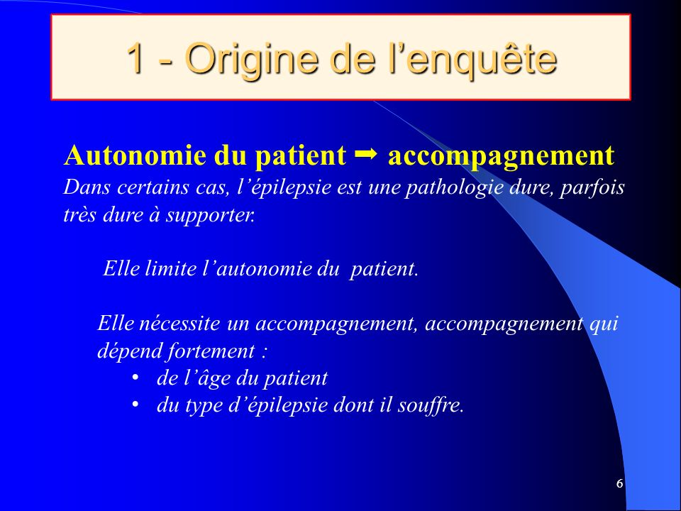 1 - Origine de l'enquête Autonomie du patient  accompagnement