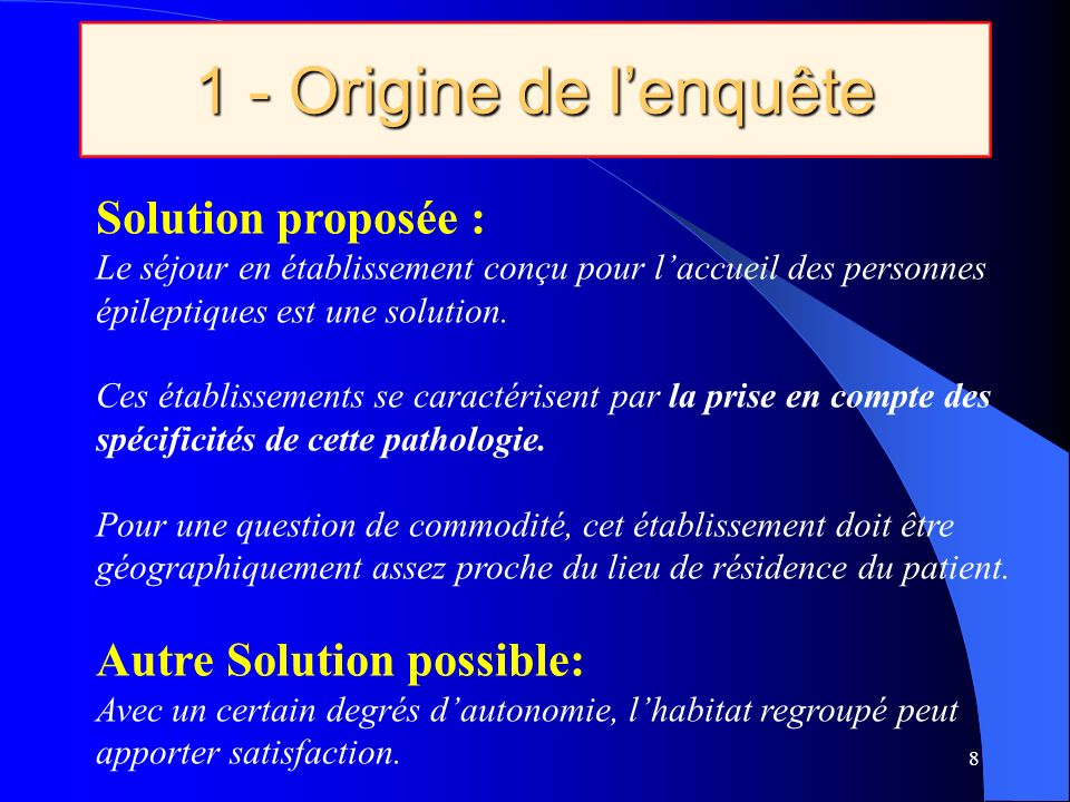 1 - Origine de l'enquête Solution proposée : Autre Solution possible: