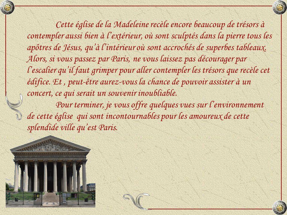Cette église de la Madeleine recèle encore beaucoup de trésors à contempler aussi bien à l'extérieur, où sont sculptés dans la pierre tous les apôtres de Jésus, qu'à l'intérieur où sont accrochés de superbes tableaux.