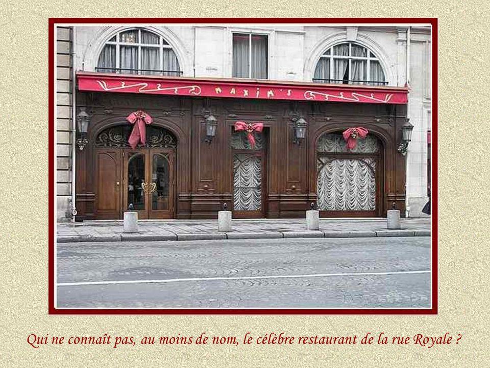 Qui ne connaît pas, au moins de nom, le célèbre restaurant de la rue Royale