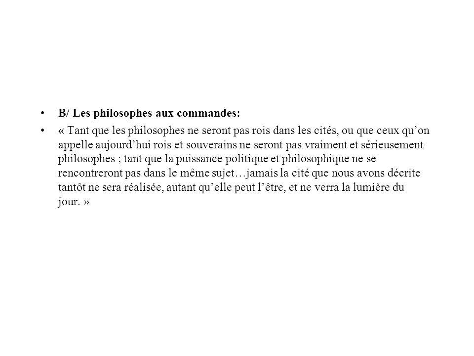 B/ Les philosophes aux commandes: