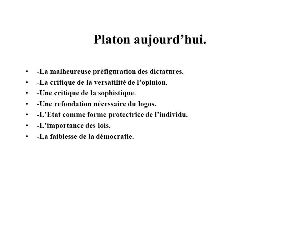 Platon aujourd'hui. -La malheureuse préfiguration des dictatures.
