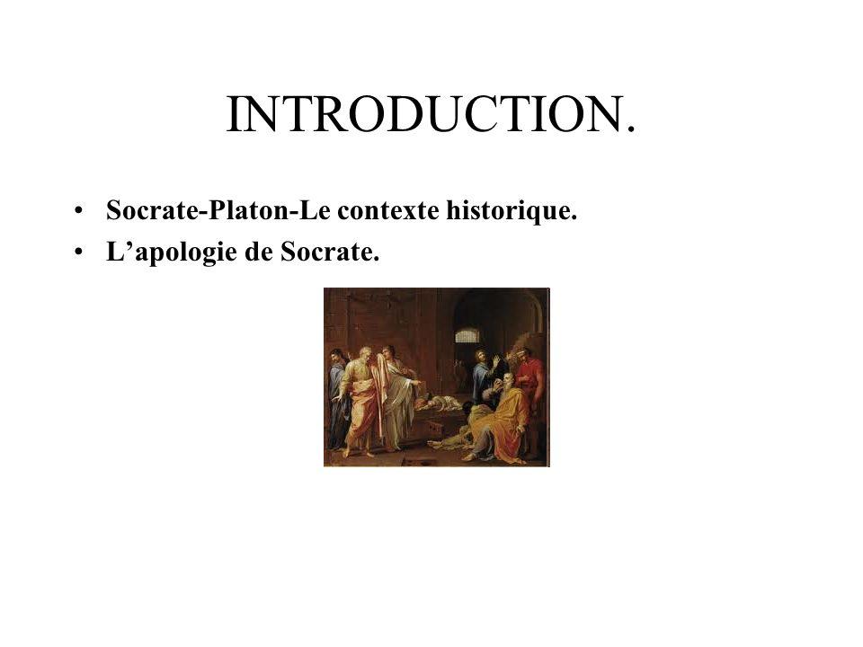 INTRODUCTION. Socrate-Platon-Le contexte historique.