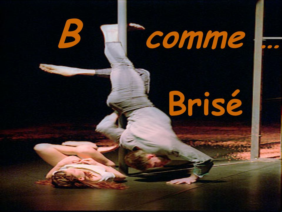 B comme … Brisé