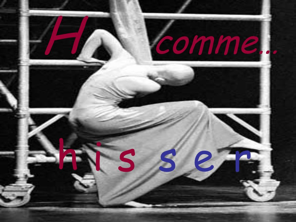 H comme… i s s e r h