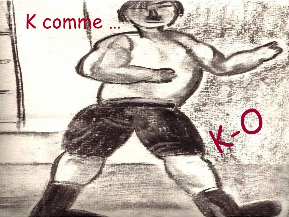 K comme … K-O
